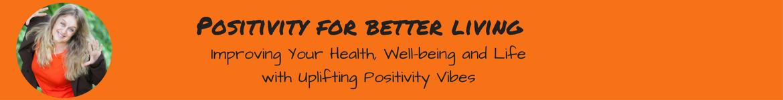 Positivity for Better Living